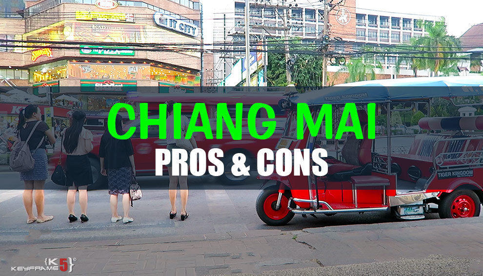 Living in Chiang Mai Pros & Cons