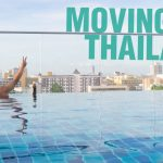 Moving to Thailand & Under 50 Years Old – Things You Need to Know